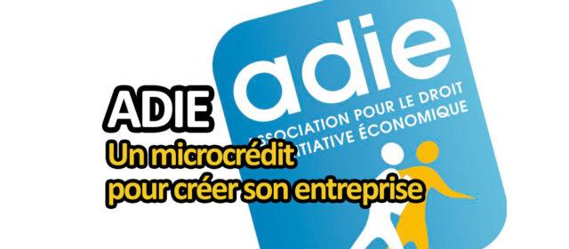 ADIE, crédit solidaire pour créer son emploi ou son entreprise