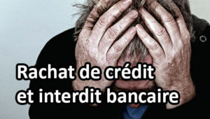 Rachat de crédit pour ceux qui ne peuvent plus faire de crédit