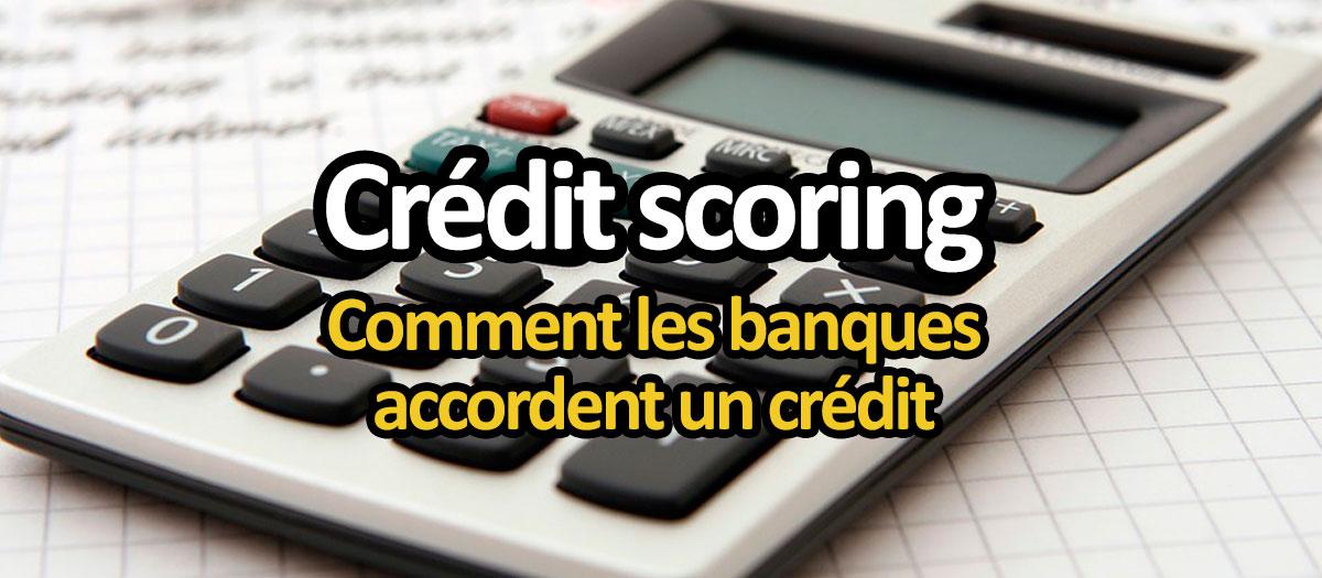 Crédit Scoring : comment les banques donnent un accord de credit