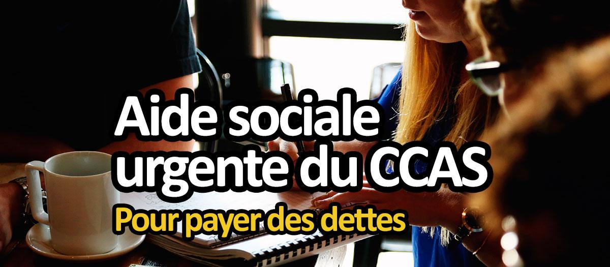 Payer un credit ou des dettes : CCAS, aide sociale urgente