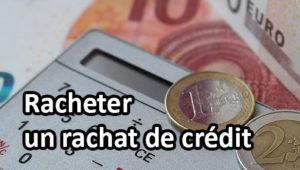racheter un rachat de crédit