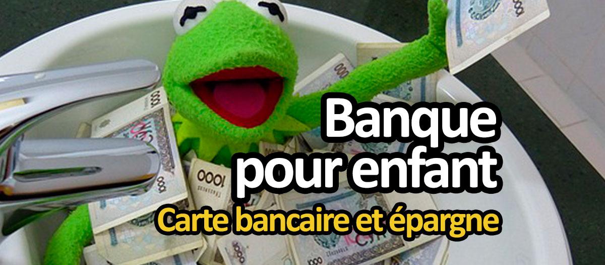 Banque et carte bancaire pour enfant