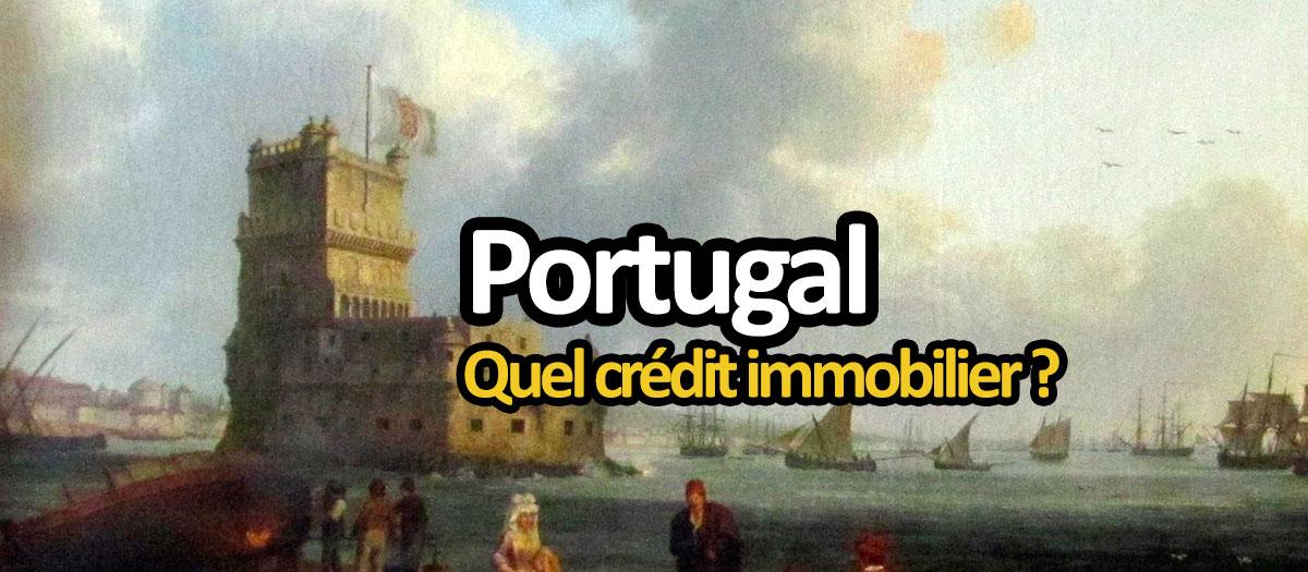 Crédit immobilier pour acheter au Portugal