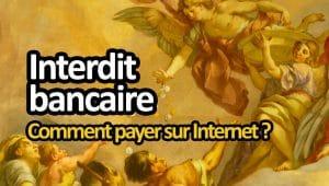 payer sur internet quand on est interdit bancaire