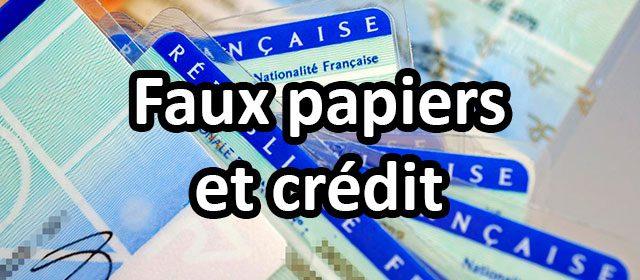 Comment frauder le crédit avec de faux papiers ?