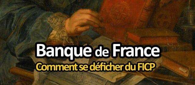 Comment être défiché de la Banque de France ?