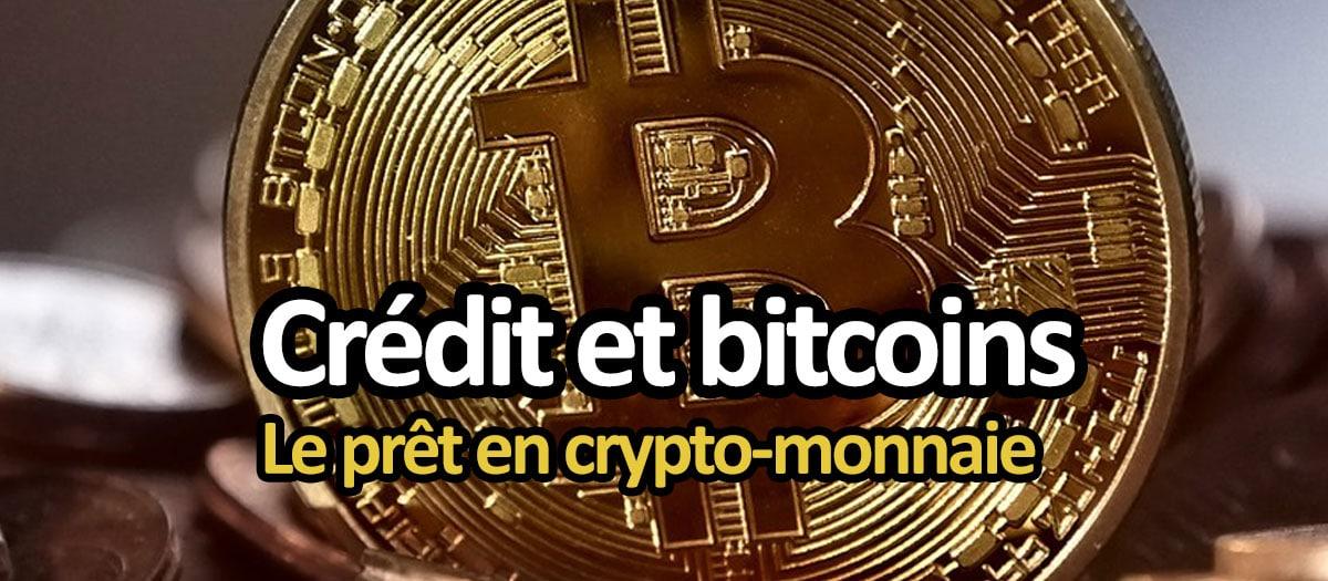 Crédit et bitcoin : prêter et se faire prêter en crypto-monnaie
