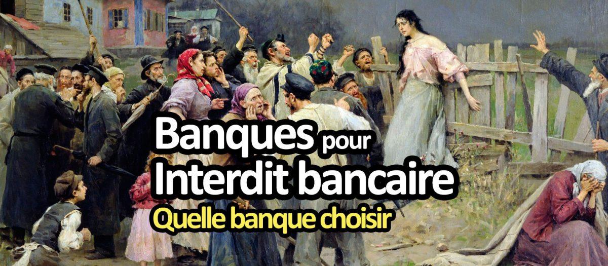 Banque pour interdit bancaire : laquelle choisir ?