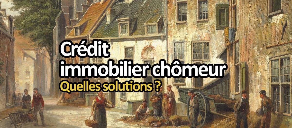 Crédit Immobilier Chômeur